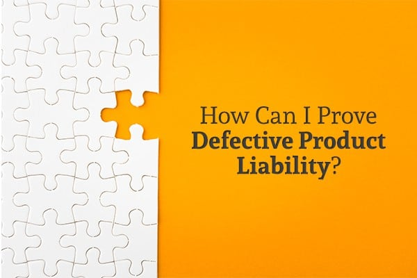 "A white puzzle with a piece missing sits against an orange background beside the words ""How Can I Prove Defective Product Liability"""